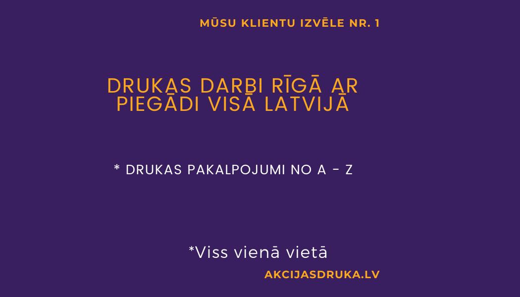 Drukas darbi Rīgā ar piegādi